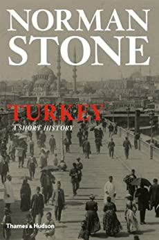 Turkey: A Short History by [Stone, Norman]