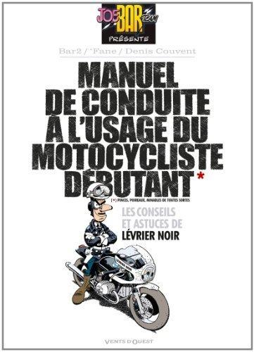 Manuel de conduite  l'usage du motocycliste dbutant de Denis Couvent (2011) Broch