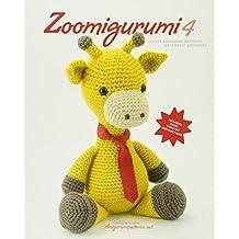 Zoomigurumi 4: 15 Cute Amigurumi Patterns by 13 Great Designers