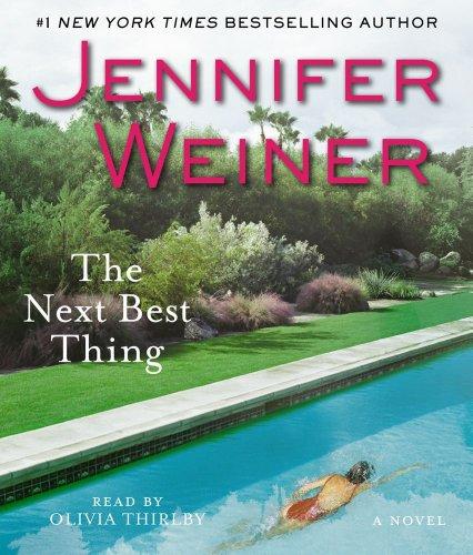 The Next Best Thing: A Novel (All Fall Down Von Jennifer Wiener)