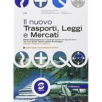 Nuovo Trasporti, Leggi E Mercati. Con E-Book. Con Espansione Online. Per Le Scuole Superiori
