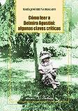 Cómo Leer A Delmira Agustini. Algunas Claves Críticas (Ensayo)