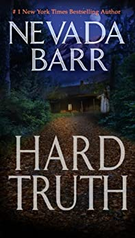 Hard Truth (Anna Pigeon Mysteries, Book 13): A gripping hunt for a deadly enemy by [Barr, Nevada]
