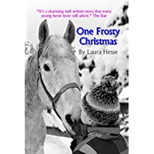 One Frosty Christmas (Black Beauty meets A Christmas Carol) (The Holiday Series Book 1)