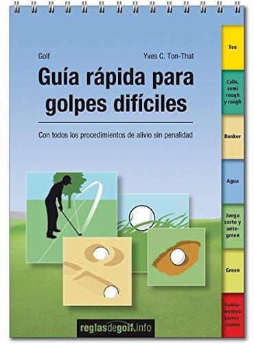 Guía rápida para golpes difíciles: Con todos los procedimientos de alivio sin penalidad