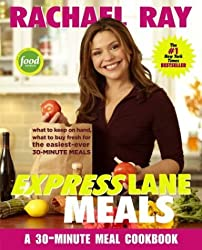 Rachael Ray Express Lane Meals: What to Keep on Hand, What to Buy Fresh for the Easiest-Ever 30-Minute Meals by Rachael Ray (2006-04-18)