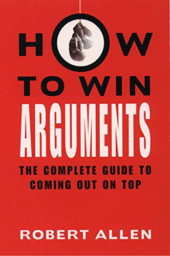 The Complete Guide to Arguing