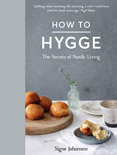 how-to-hygge-the-secrets-of-nordic-living-english-edition