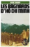 Les Bagnards d'Hô Chi Minh (Les combattants)