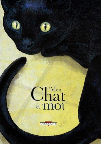 Mon chat à moi / [ Pau, Yannick Coboz, Bengal, et al.] |