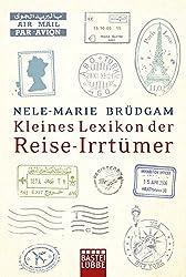 Kleines Lexikon der Reise-Irrtümer (Lübbe Sachbuch)