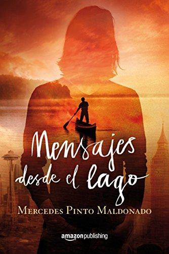 Mensajes desde el lago (Cartas y mensajes nº 2) por Mercedes Pinto Maldonado