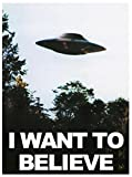 I Want To Believe UFO Poster TV SERIES Affiche d'art géant- A5 A4 A3 A2 A1 A0 Tailles