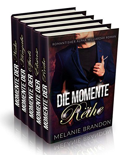 Alpha Milliardär Momente Box Set: Romantischer Alpha Milliardär Roman (Momente-Reihe Buch 1  to 5)
