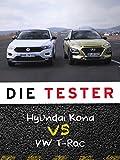 Die Tester: Hyundai Kona vs VW T-Roc
