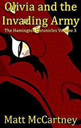 Olivia and the Invading Army: The Hamington Chronicles Volume 3