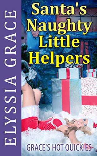 Santa's Naughty Little Helpers: Grace's Hot Quickies (English Edition) Santas Sexy Little Helper
