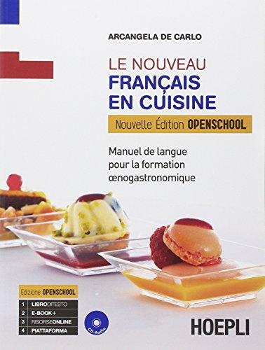 Le nouveau français au restaurant. Enogastronomie. Ediz. openschool. Con e-book. Con espansione online. Per gli Ist. professionali alberghieri
