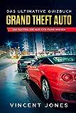 Grand Theft Auto - Das ultimative Quizbuch: 200 Fakten, die nur Grand Theft Auto Fans wissen