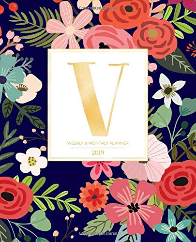 """Weekly & Monthly Planner 2019: Navy Florals with Red and Colorful Flowers and Gold Monogram Letter V (7.5 x 9.25"""") Horizontal AT A GLANCE Personalized Planner for Women Moms Girls and School por Pretty Planners 2019"""