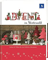 Advent im Winterwald: Sticken & Nähen für eine fröhliche Adventszeit