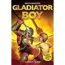 Gladiator Boy: 1:  A Hero's Quest