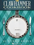 Michael Bremer: Clawhammer Cookbook - Tools, Techniques & Recipes For Playing Clawhammer Banjo. Für Banjo-Tabulatur