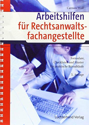 Arbeitshilfen für Rechtsanwaltsfachangestellte: Formulare, Checklisten und Muster für praktische Büroabläufe