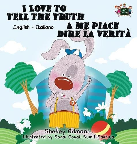 I Love to Tell the Truth A me piace dire la verità: English Italian Bilingual Edition