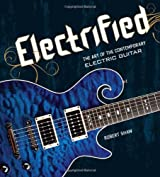 Electrified: The Art of the Contemporary Electric Guitar (Hardback) - Common