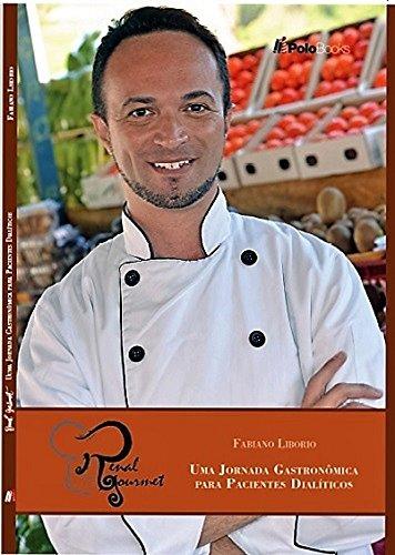 Renal Gourmet: Uma Jornada Gastronômica para Pacientes Dialíticos (Portuguese Edition)