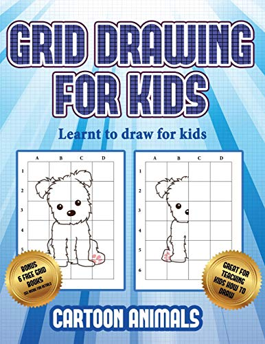 Learnt to draw for kids (Learn to draw cartoon animals): This book teaches kids how to draw cartoon animals using grids
