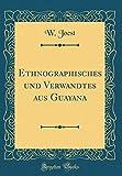 Ethnographisches und Verwandtes aus Guayana (Classic Reprint) -