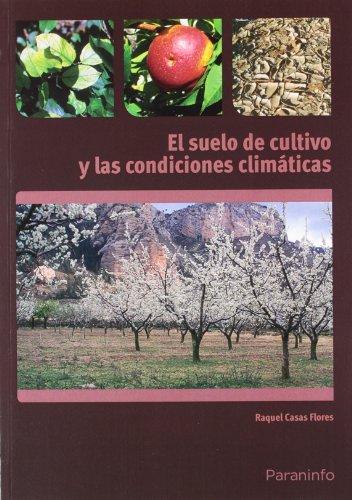 El suelo de cultivo y las condiciones climáticas (Cp - Certificado Profesionalidad) por RAQUEL CASAS FLORES
