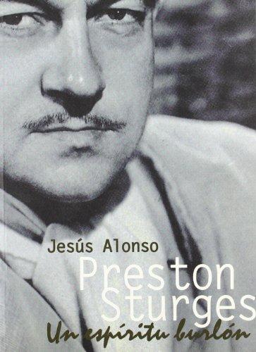 Preston Sturges. Un espíritu burlón (Directores) por Jesús Alonso López