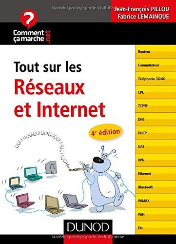 Tout sur les réseaux et Internet - 4e éd. par Fabrice Lemainque