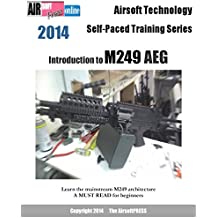 Airsoft Technology Self-Paced Training Series Introduction to M249 AEG (English Edition)