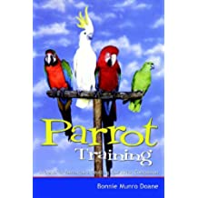 Parrot Training: A Guide to Taming and Gentling Your Avian Companion (Pets) (English Edition)