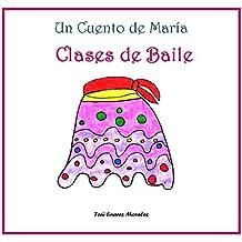 Clases de Baile (Los Cuentos de María) (Spanish Edition)