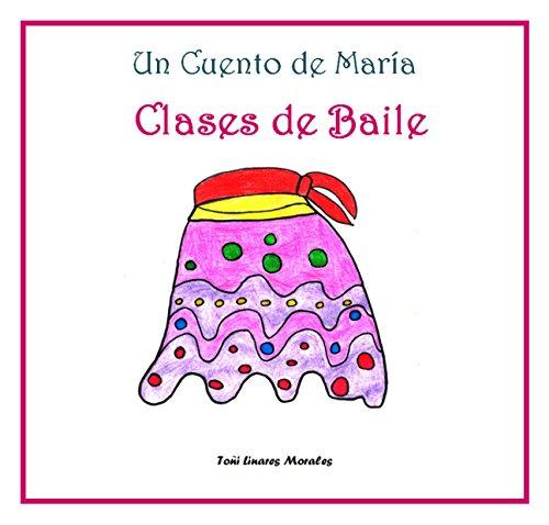 Clases de Baile (Los Cuentos de María) por Toñi Linares Morales