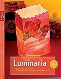 Luminaria: Lichttüten aus Papier – zum Schmücken, Schenken und Verpacken (kreativ.kompakt.)