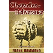 Obstacles to Deliverance: Why Deliverance Sometimes Fails (English Edition)