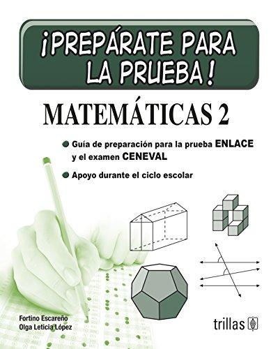 Preparate para la prueba!/Get Ready for the Test!: Matematicas 2/Mathematics 2 por Fortino Escareno