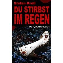 Du stirbst im Regen: Serienmörder-Thriller (German Edition)