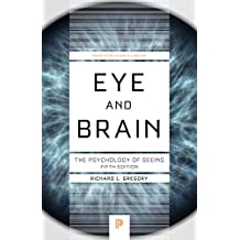Eye and Brain: The Psychology of Seeing. Princeton Science Library (Princeton Science Library (Paperback))
