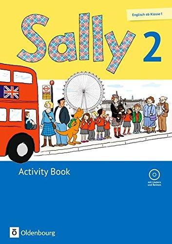 Sally 2. Schuljahr. Activity Book mit CD. Ausgabe für alle Bundesländer außer Nordrhein-Westfalen (Neubearbeitung) - Englisch ab Klasse 1: Mit Audio-CD und Kartonbeilagen