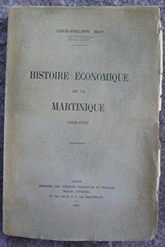 Histoire économique de la Martinique (1635-1763) - Louis-Philippe May - Librairie des Sciences Politiques et sociales Marcel Rivière