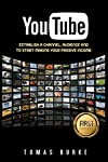 Do You Want To Know More About The YouTube?                YouTube: Establish a Channel, Audience and to Start Making Your Passive Income (YouTube, YouTube Channel, Passive Income, Social Media, Internet Marketing, Video, Documentary) ...