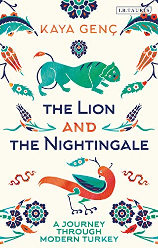 The Lion and the Nightingale: A Journey Through Modern Turkey (English Edition)