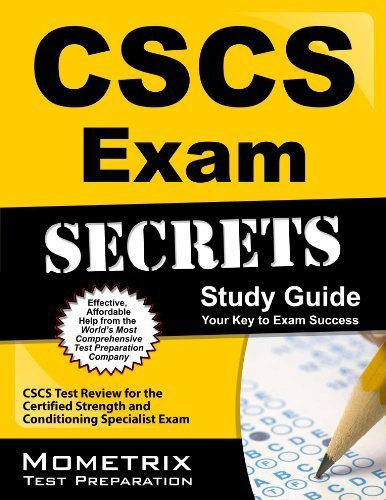 Secrets of the CSCS Exam Study Guide: CSCS Test Review for the Certified Strength and Conditioning Specialist Exam by CSCS Exam Secrets Test Prep Team (2013) Paperback